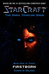 Starcraft: Dark Templar #1--Firstborn by Blizzard Entertainment