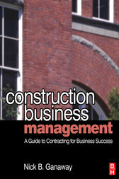 Construction Business Management by Nick B. Ganaway