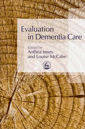 Evaluation in Dementia Care by Anthea Innes