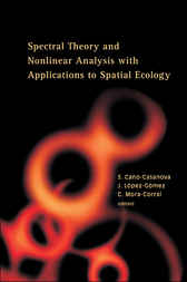 Spectral Theory And Nonlinear Analysis With Applications To Spatial Ecology by S. Cano-Casanova