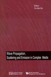 Wave Propagation, Scattering And Emission In Complex Media by Ya-Qiu Jin