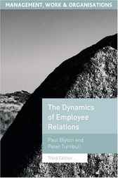 The Dynamics of Employee Relations by Paul Blyton