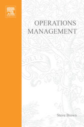 Operations Management: Policy, Practice and Performance Improvement by Steve Brown