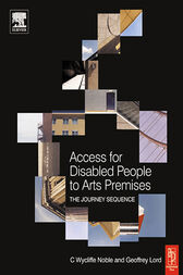 Access for Disabled People to Arts Premises: The Journey Sequence by Geoffrey Lord