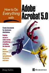 How to do Everything with Adobe(R) Acrobat(R) 5.0