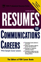 Resumes for Communications Careers by Editors of VGM Career Books