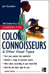 Careers for Color Connoisseurs & Other Visual Types, Second edition by Jan Goldberg