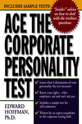 Ace the Corporate Personality Test by Edward Hoffman