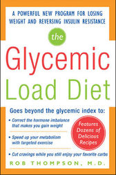The Glycemic-Load Diet by Rob Thompson