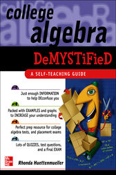 College Algebra Demystified