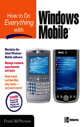 How to Do Everything with Windows Mobile by Frank McPherson