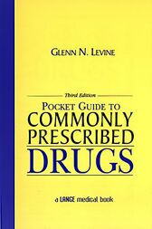 Pocket Guide to Commonly Prescribed Drugs, Third Edition by Glenn Levine