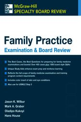 Family Practice Examination and Board Review by Jason Wilbur