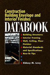 Building Envelope and Interior Finishes Databook by Sidney Levy