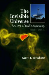 The Invisible Universe by Gerrit L. Verschuur