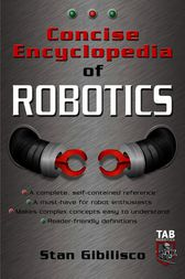 Concise Encyclopedia of Robotics by Stan Gibilisco
