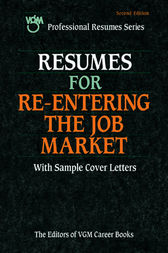 Resumes for Re-entering the Job Market, Second Edition by The Editors of VGM Career Books