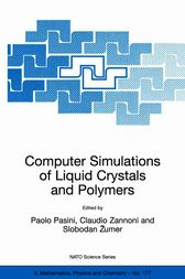 Computer Simulations of Liquid Crystals and Polymers by Paolo Pasini