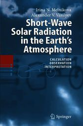 Short-Wave Solar Radiation in the Earth's Atmosphere by Irina N. Melnikova