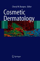 Cosmetic Dermatology by Cheryl M. Burgess