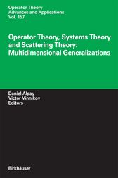 Operator Theory, Systems Theory and Scattering Theory: Multidimensional Generalizations by Daniel Alpay