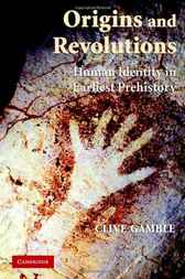Origins and Revolutions by Clive Gamble