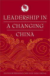 Leadership in a Changing China by Weixing Chen