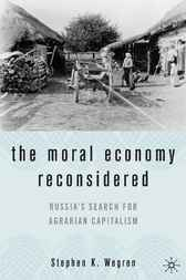 The Moral Economy Reconsidered by Stephen K. Wegren