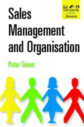 Sales Management and Organisation by Peter Green