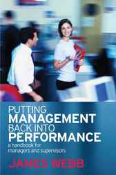Putting Management Back Into Performance by James Webb