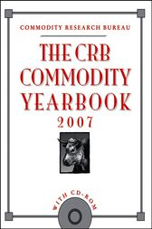 The CRB Commodity Yearbook 2007 by Commodity Research Bureau