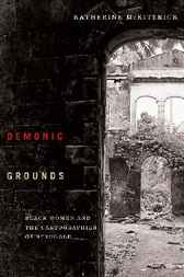 Demonic Grounds by Katherine McKittrick