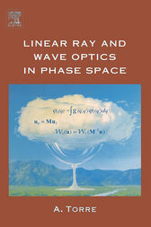 Linear Ray and Wave Optics in Phase Space by Amalia Torre
