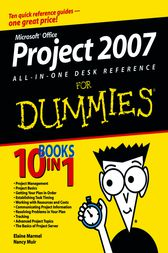 Microsoft Office Project 2007 All-in-One Desk Reference For Dummies by Elaine Marmel