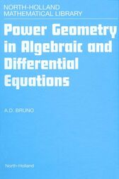 Power Geometry in Algebraic and Differential Equations by A.D. Bruno