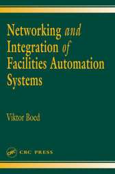 Networking and Integration of Facilities Automation Systems by Viktor Boed