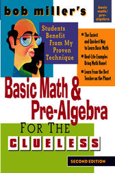 Bob Miller's Basic Math and Pre-Algebra for the Clueless, 2nd Ed. by Bob Miller