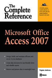 Microsoft Office Access 2007: The Complete Reference by Virginia Andersen