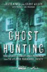 Ghost Hunting by Jason Hawes
