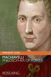 Machiavelli by Ross King