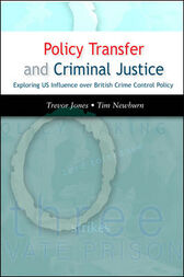 Policy Transfer And Criminal Justice by Trevor Jones