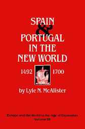 Spain and Portugal in the New World, 1492-1700 by Lyle N. McAlister