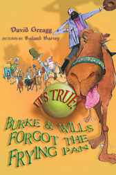 It's True! Burke And Wills Forgot The Frying Pan by David Greagg