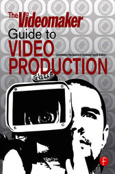 The Videomaker Guide to  Video Production by Videomaker