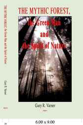 The Mythic Forest, the Green Man and the Spirit of Nature