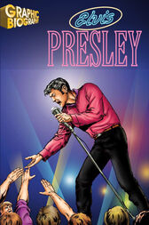 Elvis Presley Graphic Biography by Inc. Saddleback Educational Publishing
