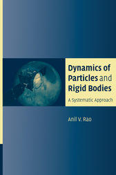 Dynamics of Particles and Rigid Bodies by Anil Rao
