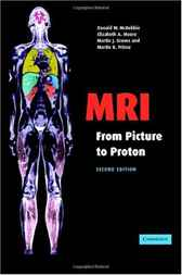 MRI from Picture to Proton by Donald W. McRobbie