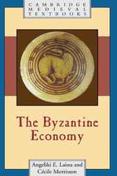 The Byzantine Economy by Angeliki E. Laiou
