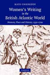 Women's Writing in the British Atlantic World by Kate Chedgzoy